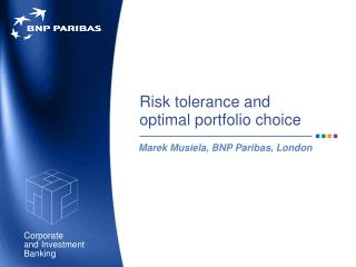 Risk tolerance and  optimal portfolio choice