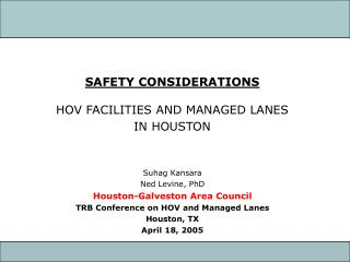 SAFETY CONSIDERATIONS HOV FACILITIES AND MANAGED LANES IN HOUSTON