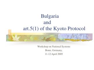Bulgaria  			  and          art.5(1) of the Kyoto Protocol