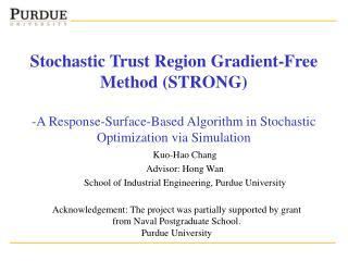 Kuo-Hao Chang Advisor: Hong Wan School of Industrial Engineering, Purdue University