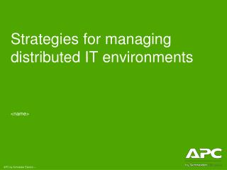 Strategies for managing distributed IT environments