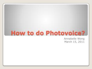 How to do  Photovoice ?