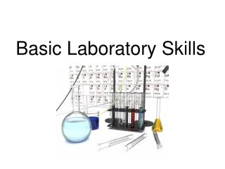 Basic Laboratory Skills