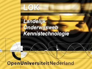 LOK Landelijk Onderwijsweb Kennistechnologie