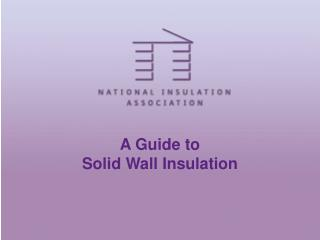 A Guide to  Solid Wall Insulation