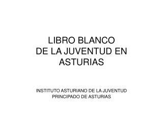 LIBRO BLANCO DE LA JUVENTUD EN ASTURIAS