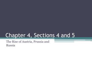 Chapter 4, Sections 4 and 5