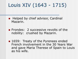 Louis XIV (1643 - 1715)