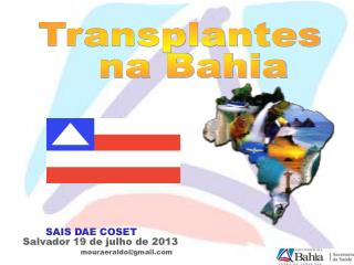 Transplantes    na Bahia