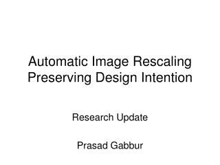 Automatic Image Rescaling Preserving Design Intention