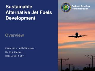 Sustainable Alternative Jet Fuels Development