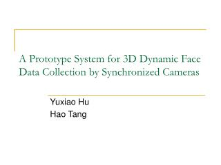 A Prototype System for 3D Dynamic Face Data Collection by Synchronized Cameras