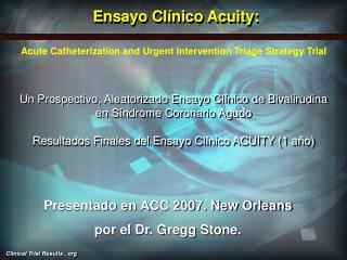 Presentado en ACC 2007. New Orleans por el Dr. Gregg Stone.