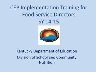 CEP Implementation Training for Food Service Directors SY 14-15