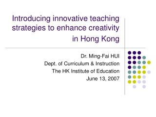 Introducing innovative teaching strategies to enhance creativity in Hong Kong