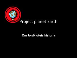 Project planet Earth
