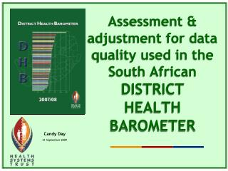 Assessment & adjustment for data quality used in the South African  DISTRICT  HEALTH BAROMETER