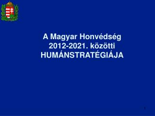 A Magyar Honvédség 2012-2021. közötti HUMÁNSTRATÉGIÁJA