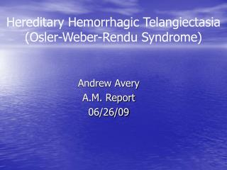 Hereditary Hemorrhagic Telangiectasia (Osler-Weber-Rendu Syndrome)