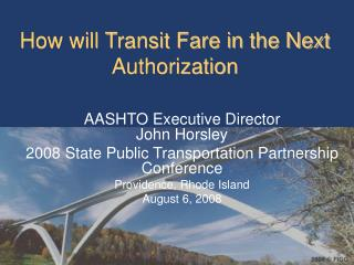 How will Transit Fare in the Next Authorization