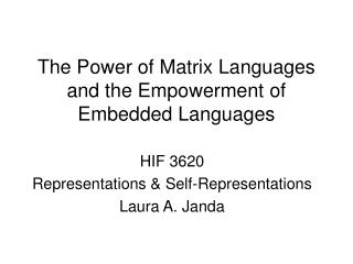 The Power of Matrix Languages and the Empowerment of Embedded Languages
