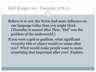 Bell Ringer #9:  Tuesday 2/8/11