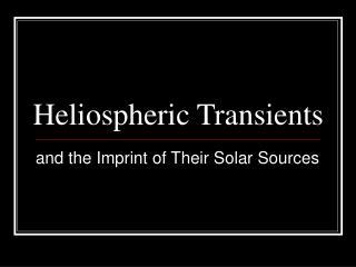 Heliospheric Transients