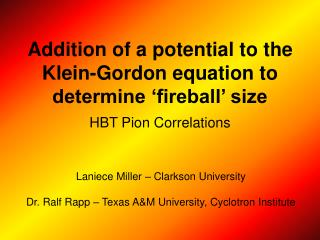 Addition of a potential to the Klein-Gordon equation to determine 'fireball' size