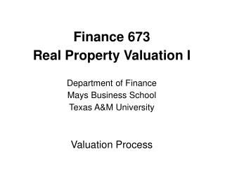 Finance 673  Real Property Valuation I Department of Finance Mays Business School