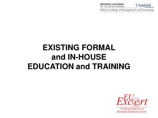 EXISTING FORMAL  and IN-HOUSE  EDUCATION and TRAINING