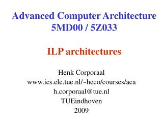 Advanced Computer Architecture 5MD00 / 5Z033 ILP architectures
