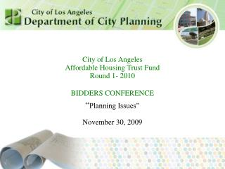 City of Los Angeles Affordable Housing Trust Fund Round 1- 2010 BIDDERS CONFERENCE