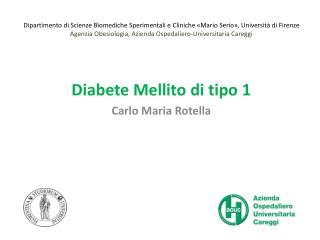 Diabete Mellito di tipo 1 Carlo Maria Rotella