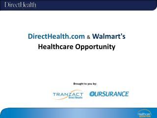 DirectHealth  & Walmart's Healthcare Opportunity