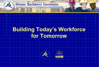 Building Today's Workforce  for Tomorrow