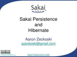 Sakai Persistence and  Hibernate