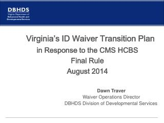 Virginia's ID Waiver Transition Plan  in Response to the CMS HCBS Final Rule August 2014