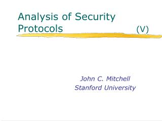 Analysis of Security Protocols                      (V)