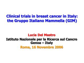 Clinical trials in breast cancer in Italy: the Gruppo Italiano Mammella (GIM)
