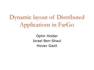 Dynamic layout of Distributed Applications in FarGo