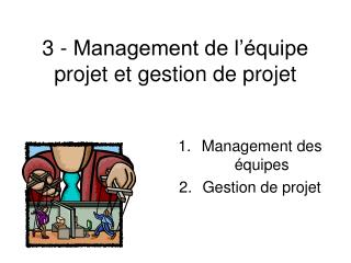 3 - Management de l'équipe projet et gestion de projet