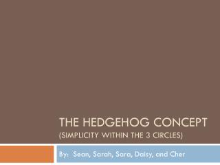 THE Hedgehog concept (Simplicity within the 3 circles)