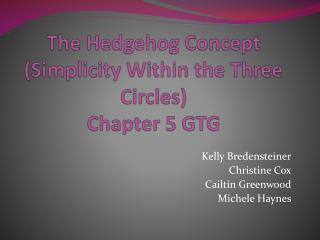 The Hedgehog Concept (Simplicity Within the Three Circles)   Chapter 5 GTG