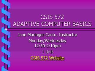 CSIS 572  ADAPTIVE COMPUTER BASICS