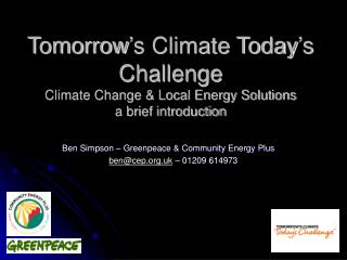 Tomorrow's Climate Today's Challenge Climate Change & Local Energy Solutions  a brief introduction