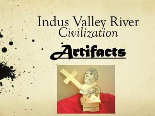 Indus Valley River Civilization Artifacts