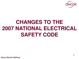 CHANGES TO THE 2007 NATIONAL ELECTRICAL SAFETY CODE
