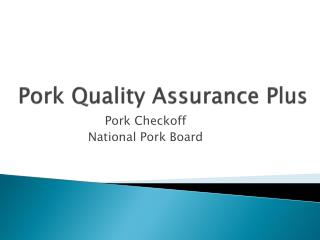 Pork Quality Assurance Plus