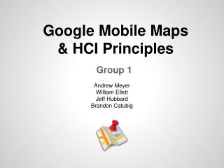 Google Mobile Maps  & HCI Principles