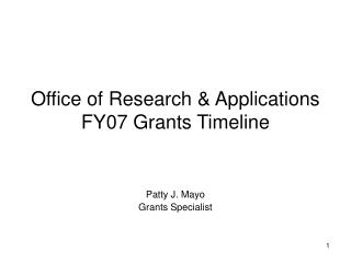 Office of Research & Applications FY07 Grants Timeline